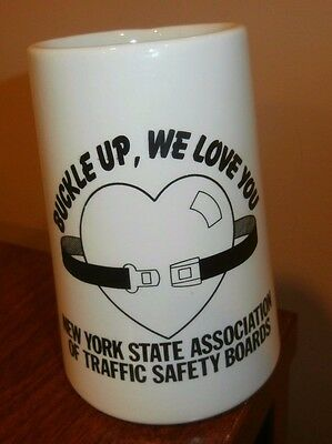 BUCKLE UP, WE LOVE YOU  Ceramic Stein - NEW YORK STATE ASSOC. OF TRAFFIC SAFETY