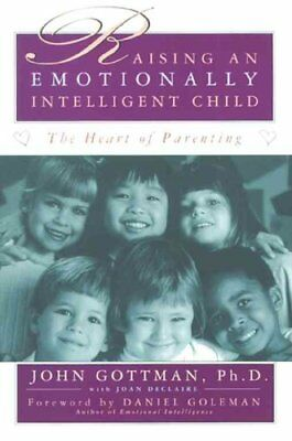 Raising an Emotionally Intelligent Child by John Gottman 9780684838656