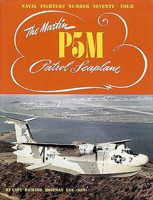 The Martin P5M Patrol Seaplane (Naval Fighters)
