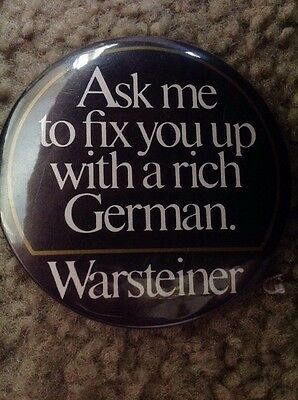 """WarSteiner """"ask Me To Fix You Up With A Rich German"""" pin Back Button vintage"""