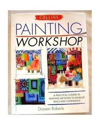 Painting Workshop by Roberts, Doreen Hardback Book The Cheap Fast Free Post