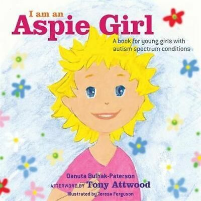 NEW I am an Aspie Girl By Danuta Bulhak-Paterson Hardcover Free Shipping