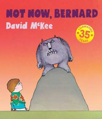 Not Now, Bernard by David McKee 9781783442904 (Paperback, 2015)
