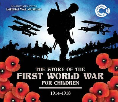 The Story of the First World War for Children 1914-1918, John Malam, Very Good c