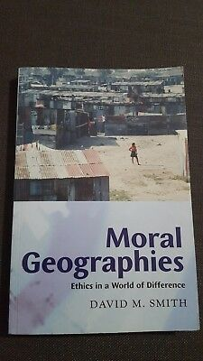 Moral Geographies: Ethics in a World of Difference by David M. Smith (Paperback…