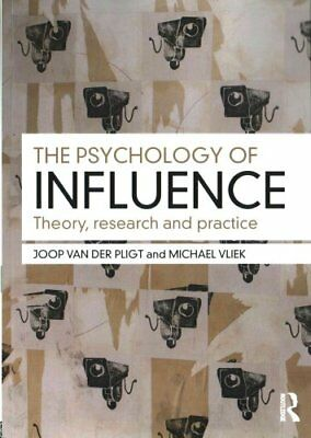 The Psychology of Influence Theory, research and practice 9781138655393