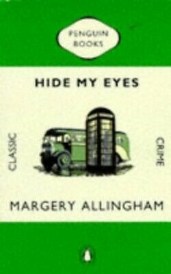 Hide my Eyes (Penguin Classic Crime S.) by Allingham, Margery Paperback Book The