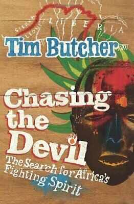 Chasing the Devil: The Search for Africa's Fighting ... by Butcher, Tim Hardback