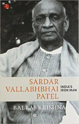 Sardar Vallabhbhai Patel India's Iron Man