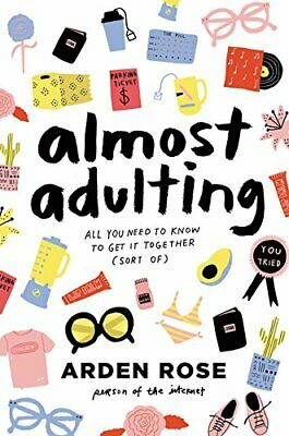 Almost Adulting: All You Need to Know to Get It Together (Sort... by Rose, Arden