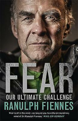 Fear: Our Ultimate Challenge by Fiennes, Ranulph