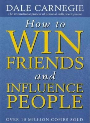 How to Win Friends and Influence People By Dale Carnegie. 9780749307844