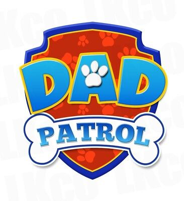 *****paw Patrol *******dad Patrol***fabric/t-Shirt Iron On Transfer*************