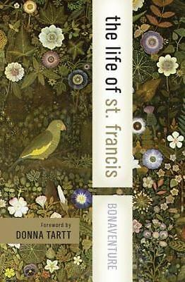 The Life of St. Francis by HarperCollins Spiritual Classics Staff, Emilie...