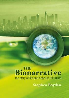 NEW The Bionarrative By Stephen Boyden Paperback Free Shipping