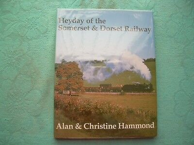 Heyday Of The Somerset & Dorset Railway Limited Edition Numbered (Railway Book)