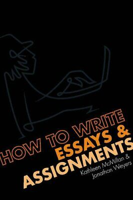 How to write Essays and Assignments by McMillan, Dr Kathleen Paperback Book The