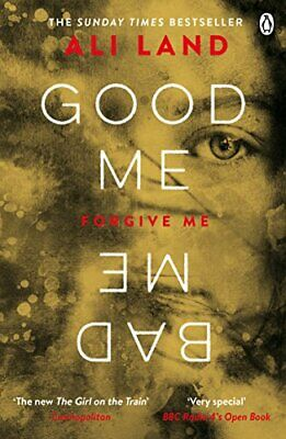 Good Me Bad Me: The Richard & Judy Book Club thriller 2017 by Land, Ali Book The