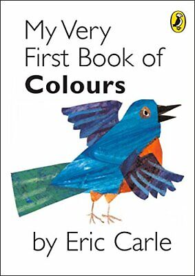 My Very First Book of Colours by Carle, Eric Hardback Book The Cheap Fast Free