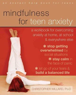 Mindfulness for Teen Anxiety A Workbook for Overcoming Anxiety ... 9781608829101