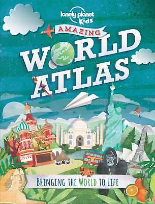Amazing World Atlas: Bringing the World to Life (Lonely Planet Kids), Lonely Pla