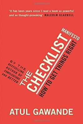 The Checklist Manifesto: How to Get Things Right.
