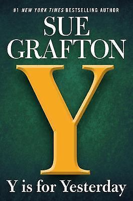 A Kinsey Millhone Novel: Y Is for Yesterday by Sue Grafton (2017, Hardcover)NEW