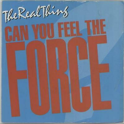 """The Real Thing – Can You Feel The Force ('86 Mix) - 7"""" vinyl 1986"""