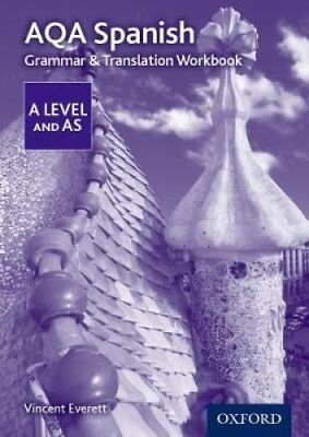 AQA A Level Spanish: Grammar & Translation Workbook by Vincent Everett...