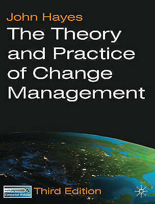 The Theory and Practice of Change Management, Good Condition Book, John Hayes, I