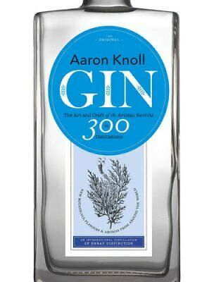 Gin: The Art and Craft of the Artisan Revival by Aaron Knoll (Hardback, 2015)