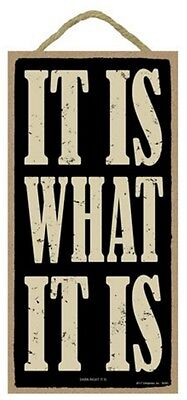 Novelty-Fun Wood Sign-Plaque--IT IS WHAT IT IS