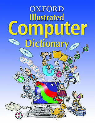 OXFORD COMPUTER ILLUSTRATED DICTIONARY, Dicks, Ian, Very Good Book