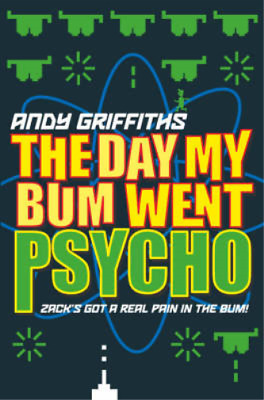 The Day My Bum Went Psycho, Andy Griffiths, Used; Good Book