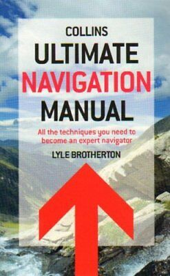 Ultimate Navigation Manual by Lyle Brotherton 9780007424603 (Paperback, 2011)