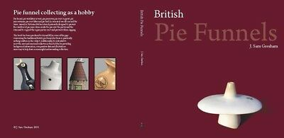 Only Book On British Pie Funnels, Pie Birds, Pie Vents. History, Dates, Patents.
