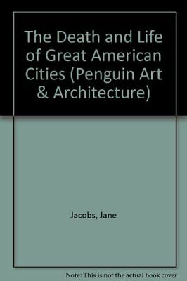 The Death And Life of Great American Cities (Pengui... by Jacobs, Jane Paperback