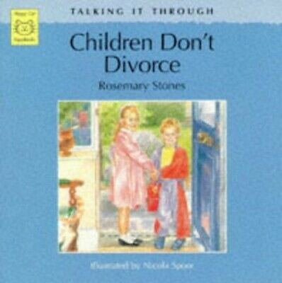 Children Don't Divorce (Talking It Through) by Stones, Rosemary Paperback Book