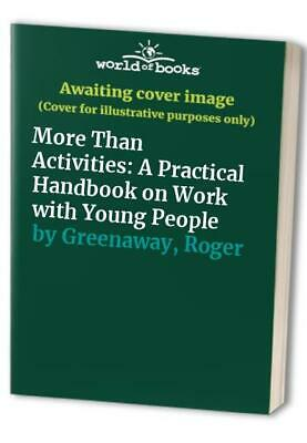 More Than Activities: A Practical Handbook on W... by Greenaway, Roger Paperback
