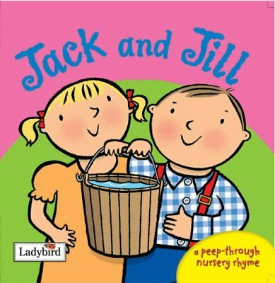 Jack and Jill (A Peep-Through Nursery Rhyme) by Ladybird Board book Book The
