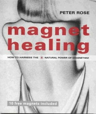 Magnet Healing by Rose, Peter Paperback Book The Cheap Fast Free Post