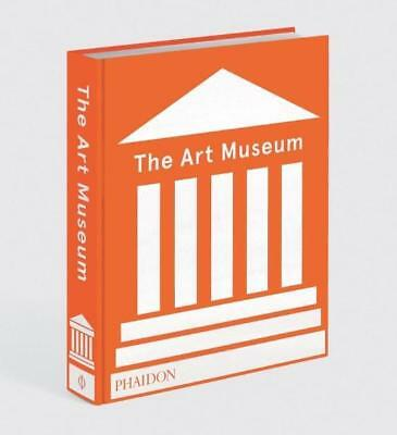 NEW The Art Museum By Editors Phaidon Hardcover Free Shipping