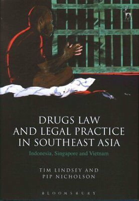 Drugs Law and Legal Practice in Southeast Asia Indonesia, Singa... 9781782258315