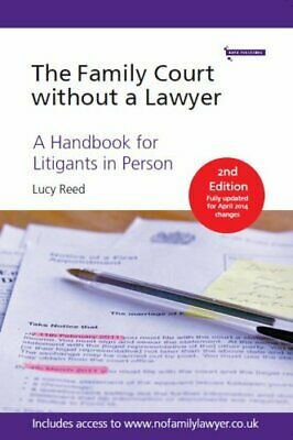 The Family Court without a Lawyer: A Handbook for Litigants in P... by Lucy Reed