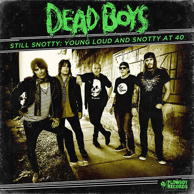 The Dead Boys : Still Snotty: Young Loud and Snotty at 40 CD (2017) ***NEW***