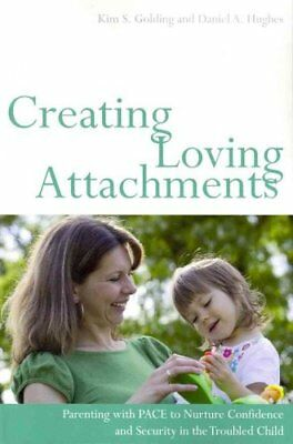 Creating Loving Attachments Parenting with PACE to Nurture Conf... 9781849052276