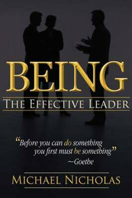 Being the Effective Leader by Michael Nicholas Expertly Refurbished Product