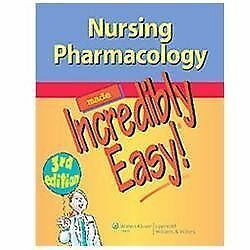 Nursing Pharmacology Made Incredibly Easy (Incredibly Easy! Series(R))