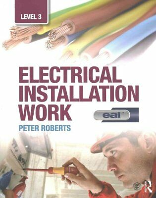 Electrical Installation Work: Level 3 by Trevor Linsley 9781138917170