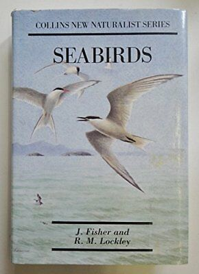 Sea Birds: An Introduction to the Natural History of ... by R.M.Lockley Hardback